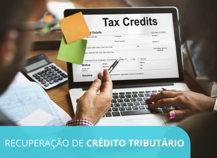 Recuperação de Crédito Tributário – Tudo o que você precisa saber para oferecer uma consultoria completa