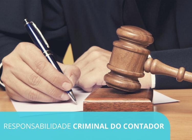 Qual a responsabilidade criminal do contador em casos de sonegação fiscal e outros crimes tributários
