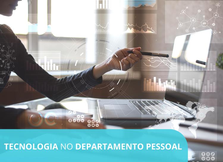 Tecnologia no Departamento Pessoal – Como utilizar uma ferramenta de gestão para otimizar os resultados do seu DP