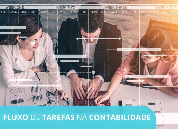Fluxo de Tarefas na Contabilidade – 5 dicas para otimizar e melhorar os resultados do seu escritório!
