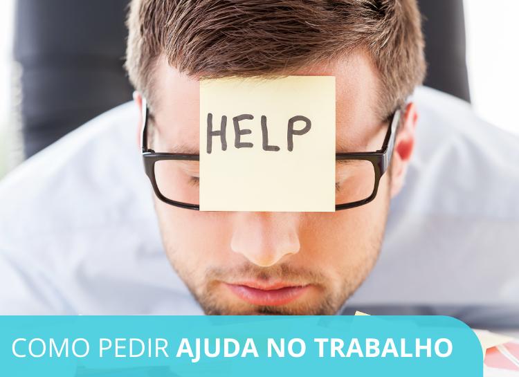 Pedir ajuda no trabalho não é sinal de fraqueza! Aprenda como e quando solicitá-la